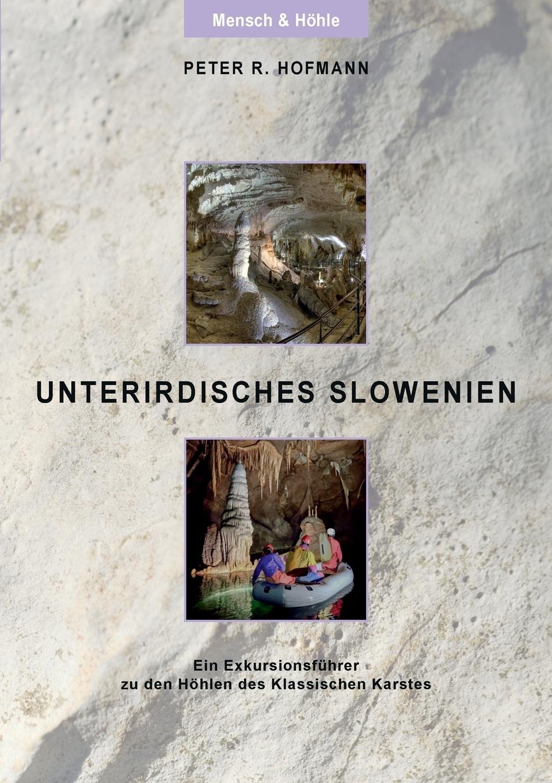 Unterirdisches Slowenien. Peter R. Hofmann