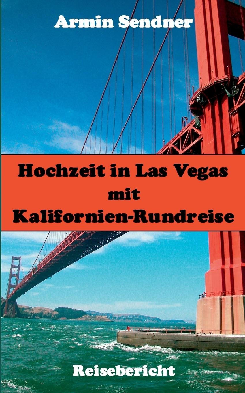 Hochzeit in Las Vegas mit Kalifornien-Rundreise. Armin Sendner