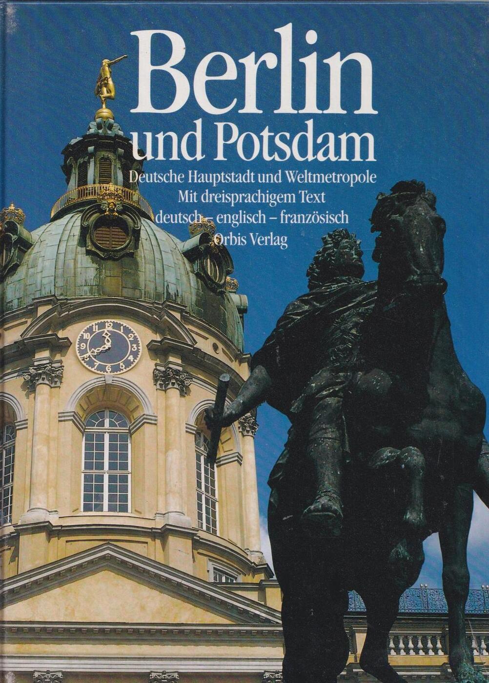 Berlin und Potsdam. Deutsche Hauptstadt und Weltmetropole / Берлин и Потсдам