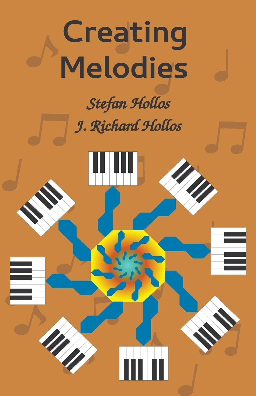 Stefan Hollos, J Richard Hollos. Creating Melodies
