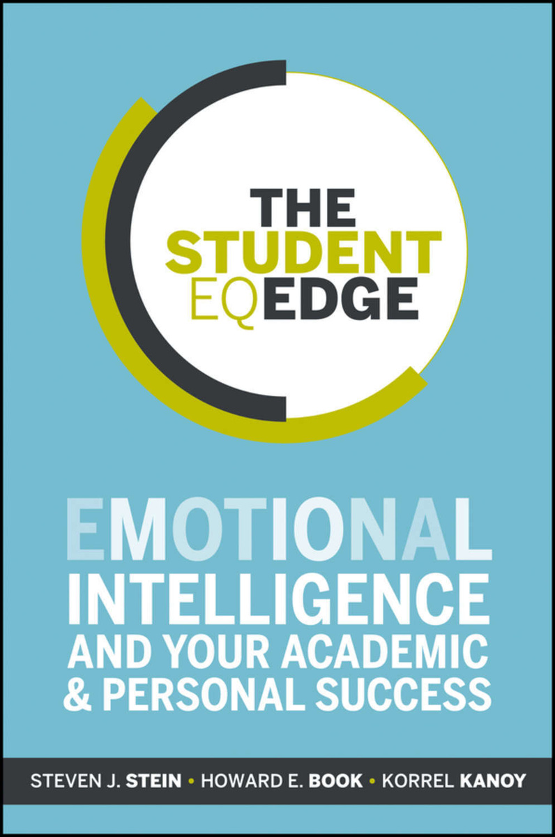 The Student EQ Edge. Emotional Intelligence and Your Academic and Personal Success | Kanoy Korrel, Stein #1