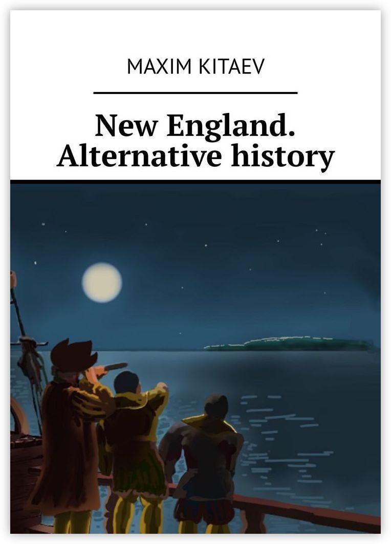 New England. Alternative history #1