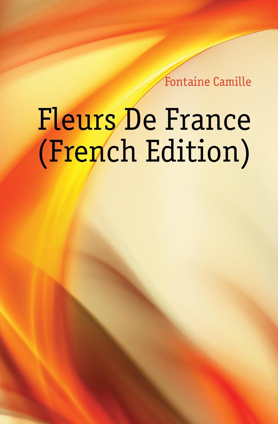Fleurs De France (French Edition)