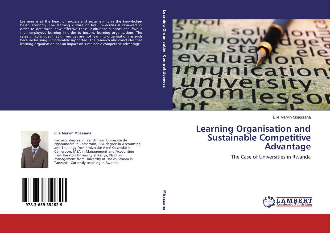 Elie Marvin Mbassana Learning Organisation and Sustainable Competitive Advantage avlonas nikos practical sustainability strategies how to gain a competitive advantage