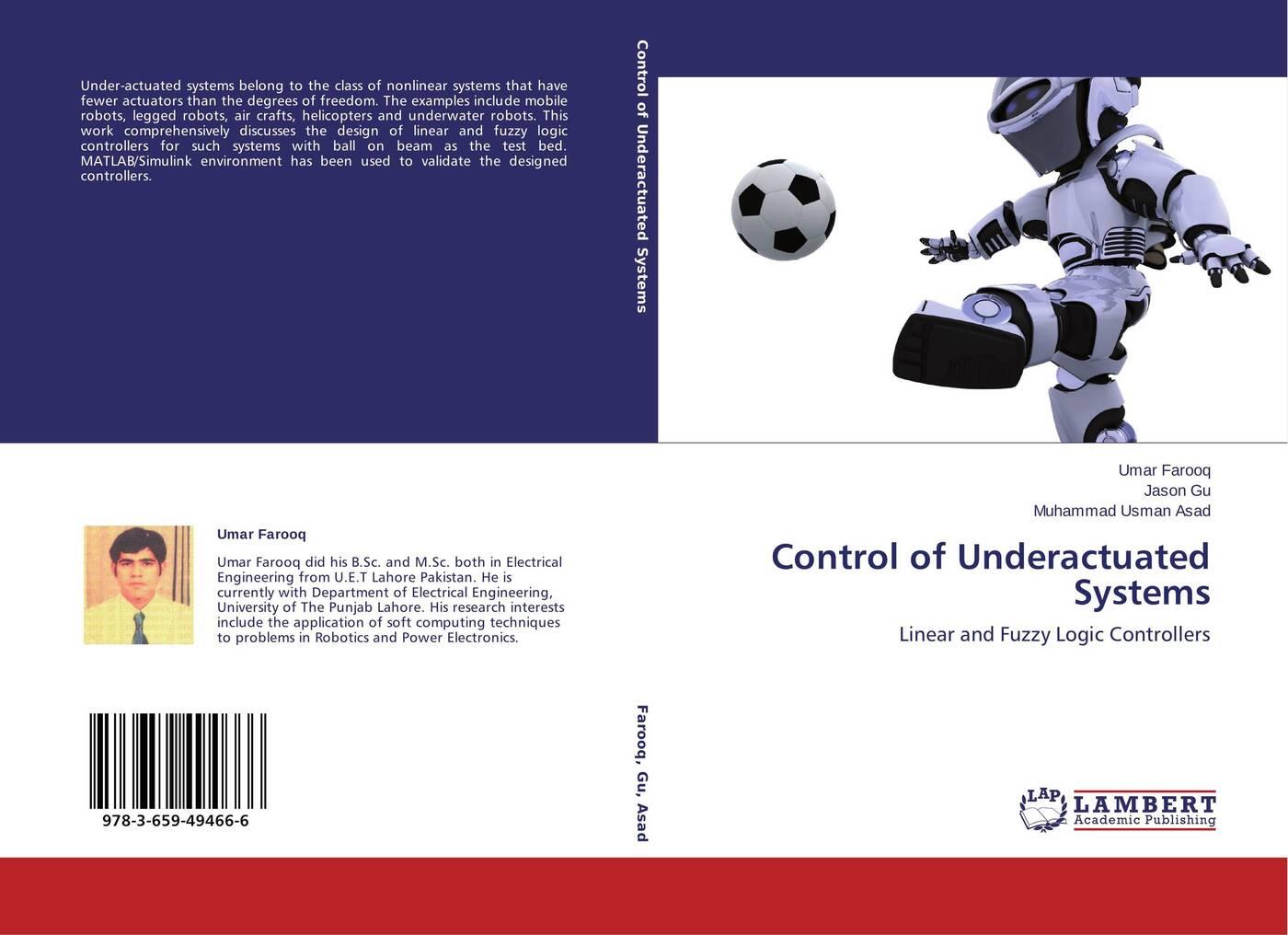 Umar Farooq,Jason Gu and Muhammad Usman Asad Control of Underactuated Systems цена