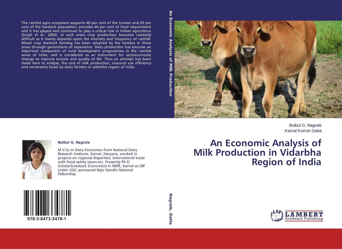 Bulbul G. Nagrale and Kamal Kumar Datta An Economic Analysis of Milk Production in Vidarbha Region of India цена в Москве и Питере