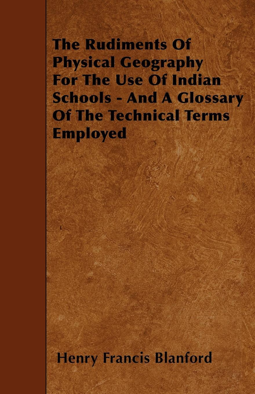 The Rudiments Of Physical Geography For The Use Of Indian Schools - And A Glossary Of The Technical Terms Employed