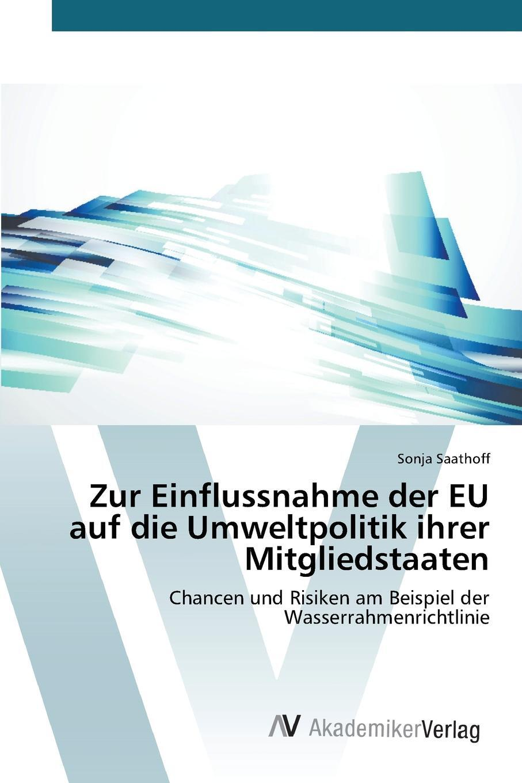 Zur Einflussnahme der EU auf die Umweltpolitik ihrer Mitgliedstaaten. Saathoff Sonja