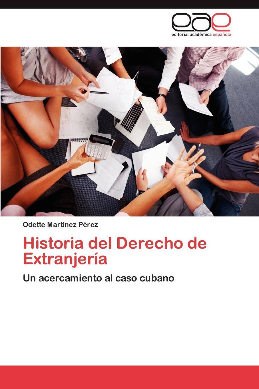 Historia del Derecho de Extranjeria. Martinez Perez Odette