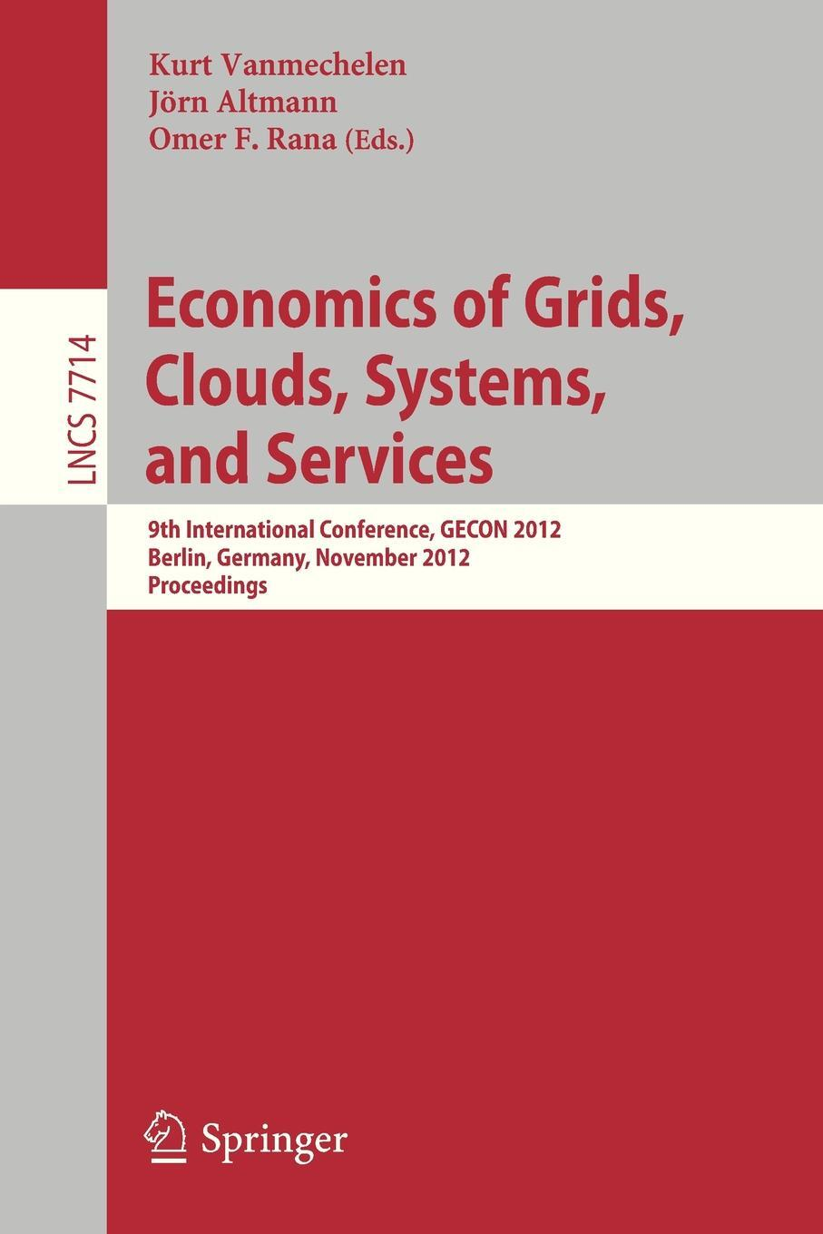 Economics of Grids, Clouds, Systems, and Services. 9th International Conference, GECON 2012, Berlin, Germany, November 27-28, 2012, Proceedings