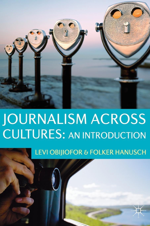 Levi Obijiofor, Folker Hanusch. Journalism Across Cultures. An Introduction