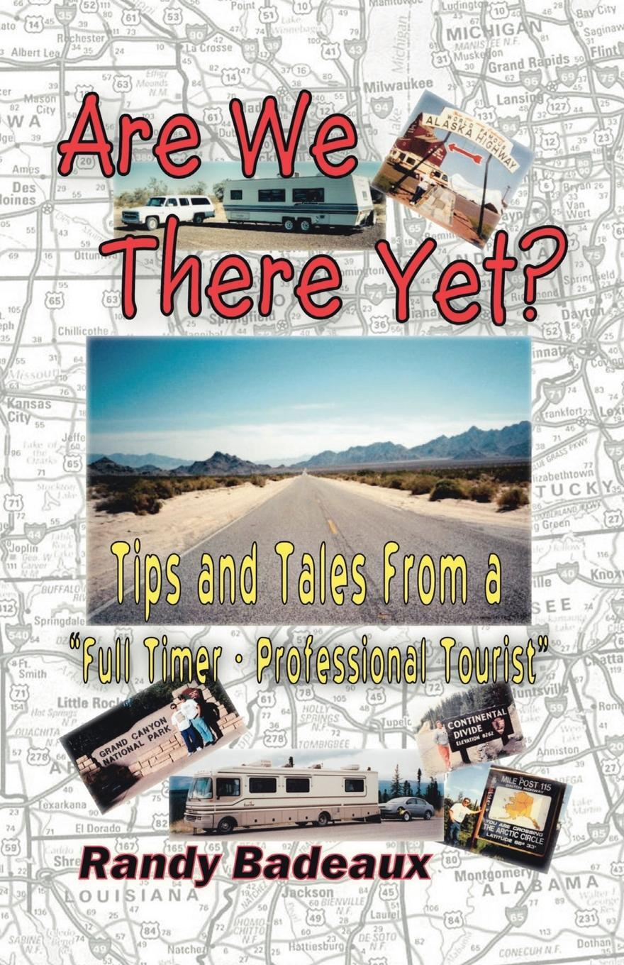 Are We There Yet? Tips and Tales from a Full Timer - Professional Tourist