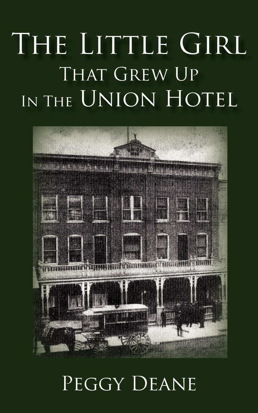 The Little Girl. That Grew Up in the Union Hotel