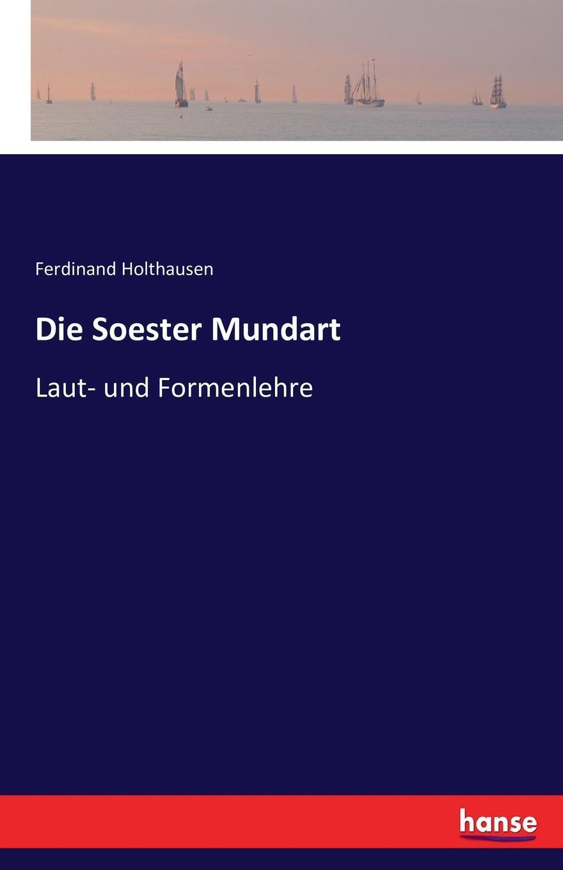 Die Soester Mundart. Ferdinand Holthausen