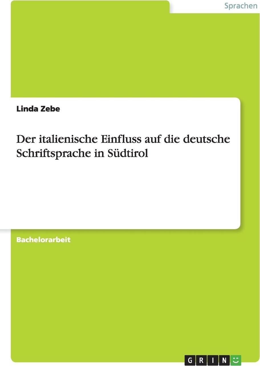 Der italienische Einfluss auf die deutsche Schriftsprache in Sudtirol. Linda Zebe