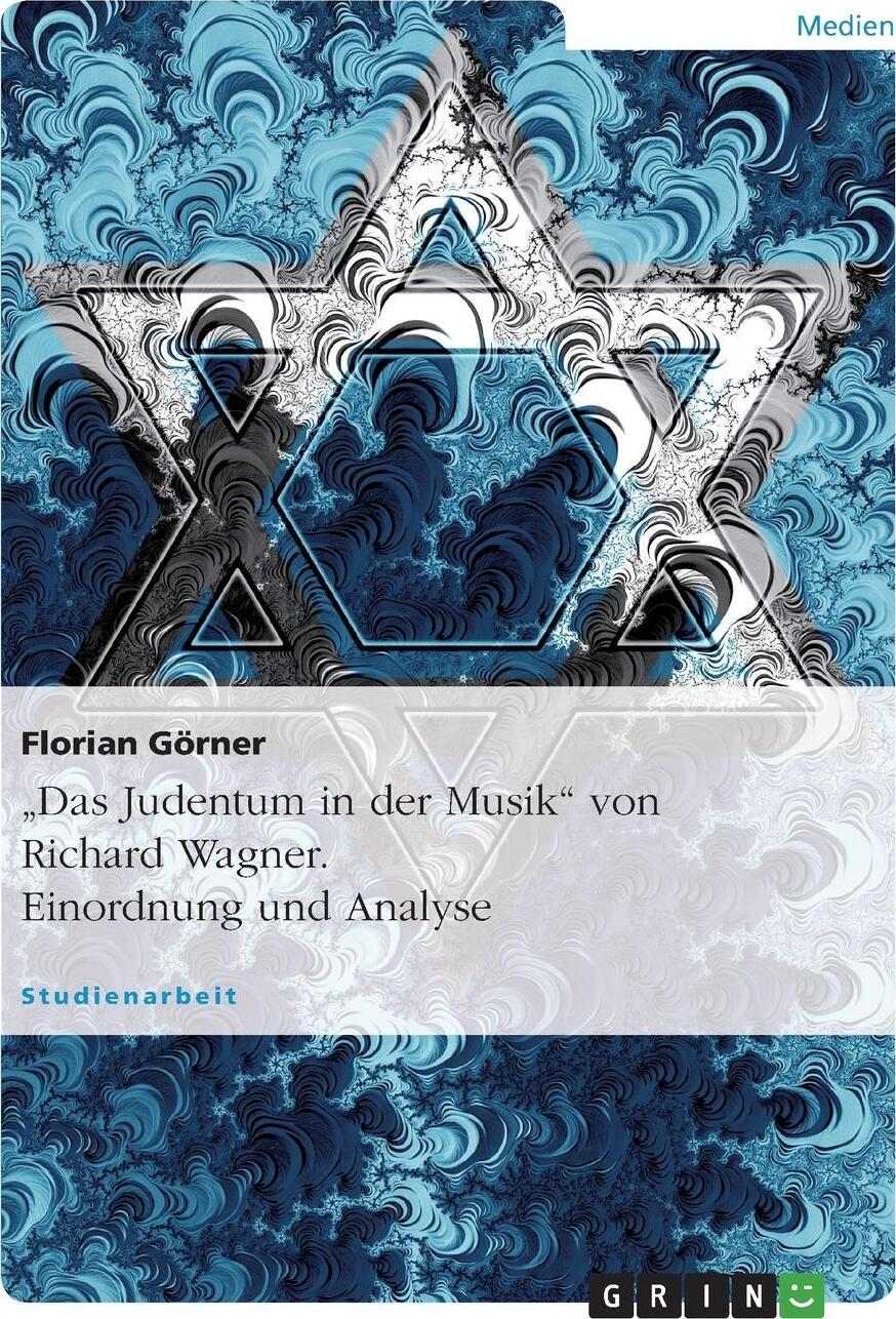 """Florian Görner. """"Das Judentum in der Musik"""" von Richard Wagner. Einordnung und Analyse 0x0"""