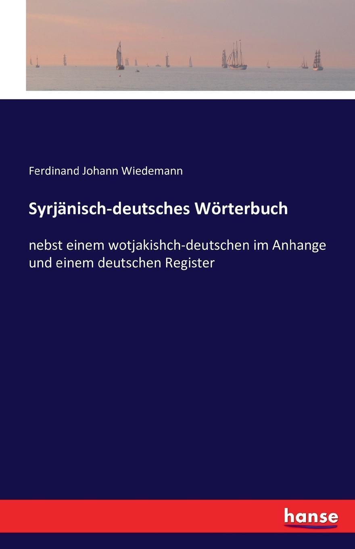 Syrjanisch-deutsches Worterbuch. Ferdinand Johann Wiedemann