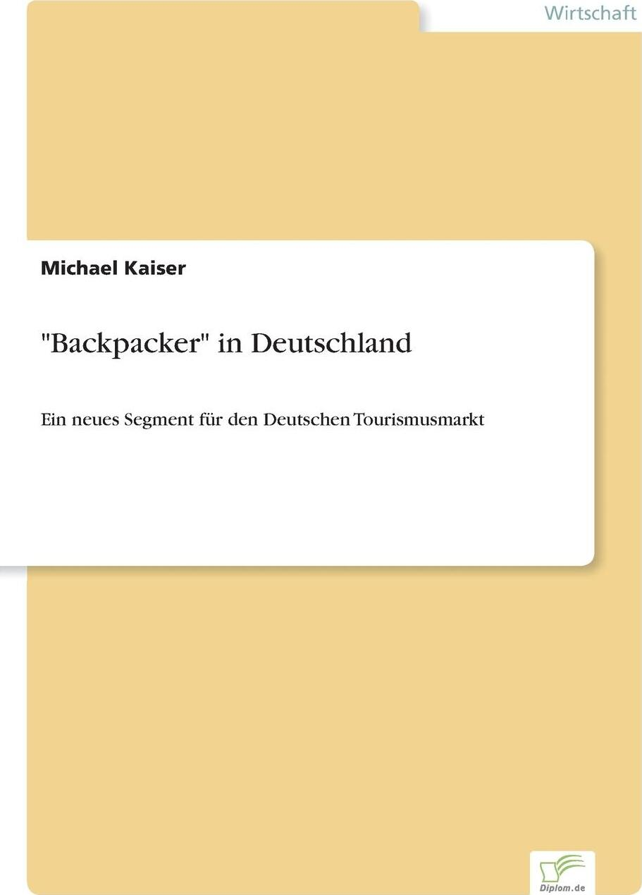 "Michael Kaiser. ""Backpacker"" in Deutschland"
