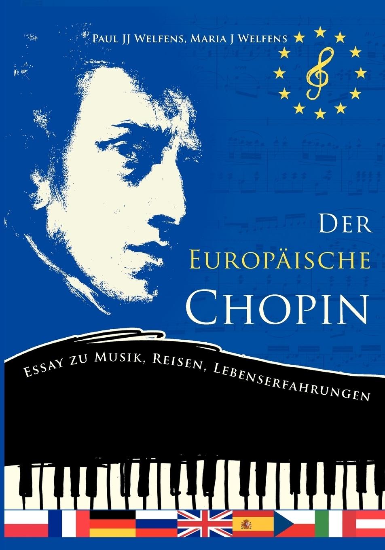 Paul J. Welfens, Maria J. Welfens. Der europaische Chopin