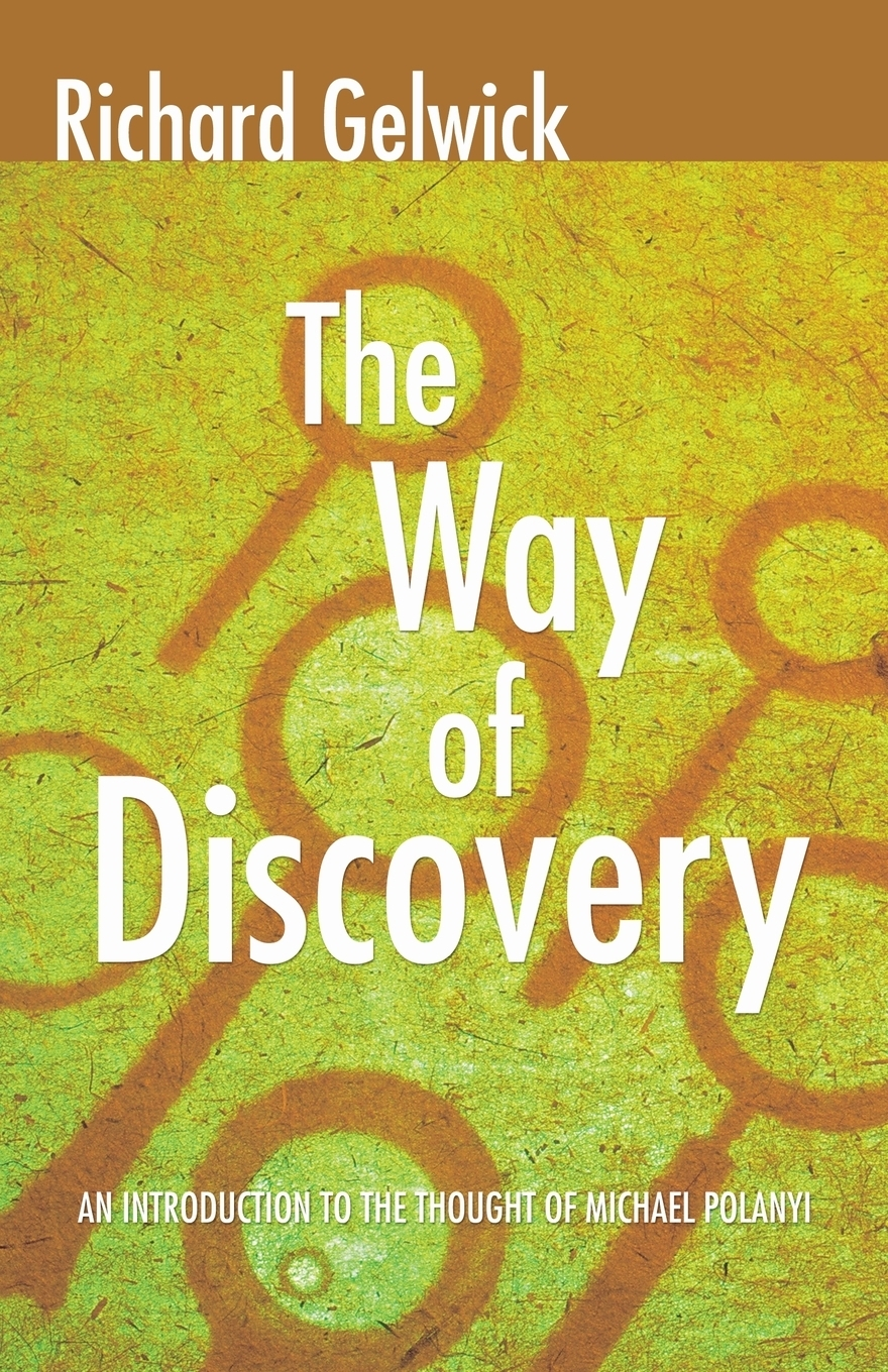 Richard Gelwick. The Way of Discovery