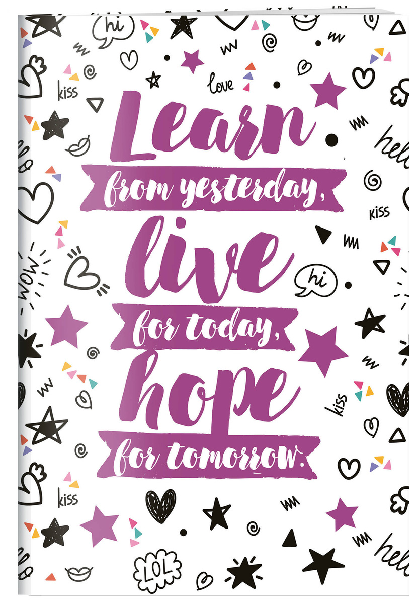 (2019)Learn from yesterday, live for today, hope for tomorrow. Тетрадь студенческая (А4, 40л., УФ-лак) #1