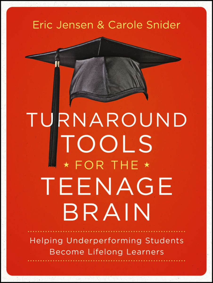 Turnaround Tools for the Teenage Brain. Helping Underperforming Students Become Lifelong Learners | Jensen #1
