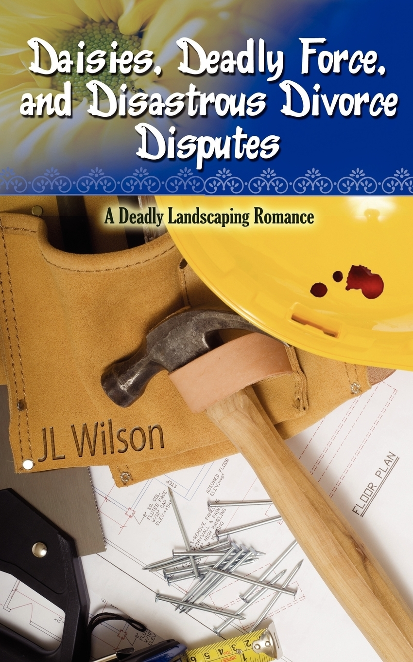 Jl Wilson Daisies, Deadly Force, and Disastrous Divorce Disputes cassie miles christmas crime in colorado