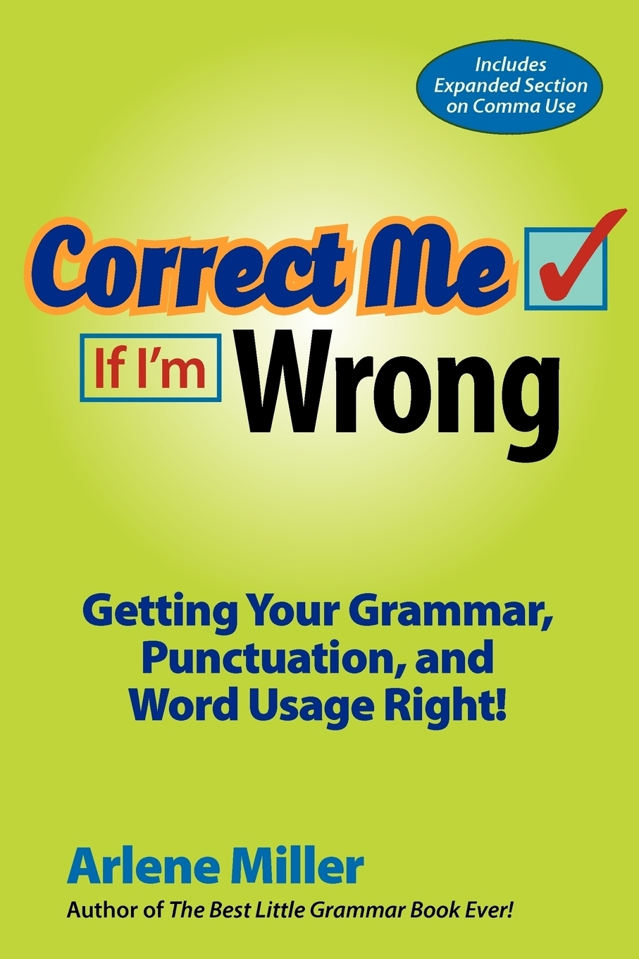 Arlene Miller Correct Me If Im Wrong. Getting Your Grammar, Punctuation, and Word Usage Right!