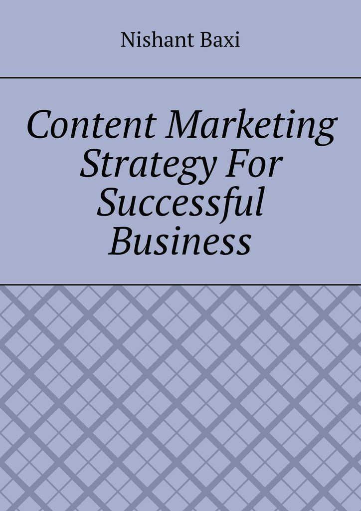 Nishant Baxi Content Marketing Strategy For Successful Business baxi nishant sitemaps