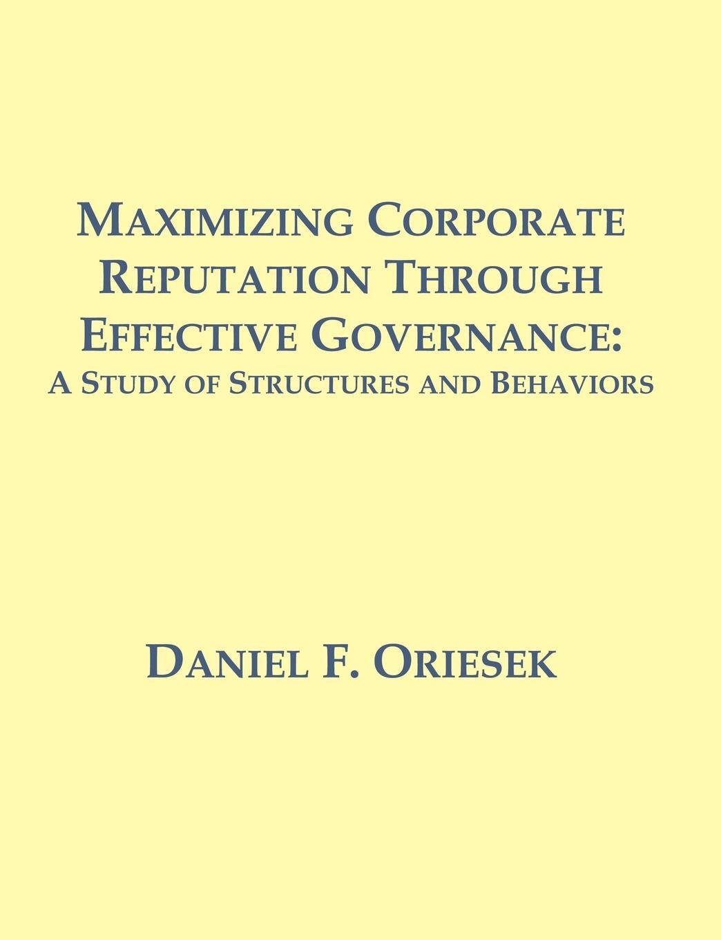 Maximizing Corporate Reputation Through Effective Governance. A Study of Structures and Behaviors