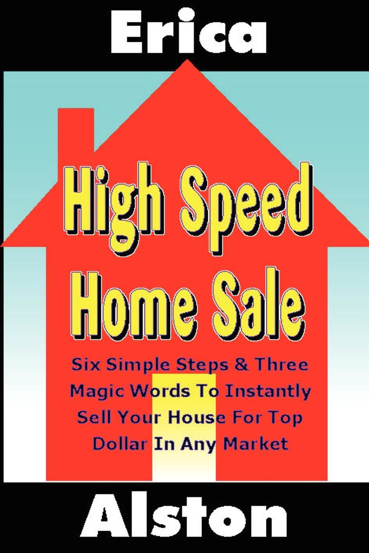 Erica Alston. High Speed Home Sale (Volume 1)