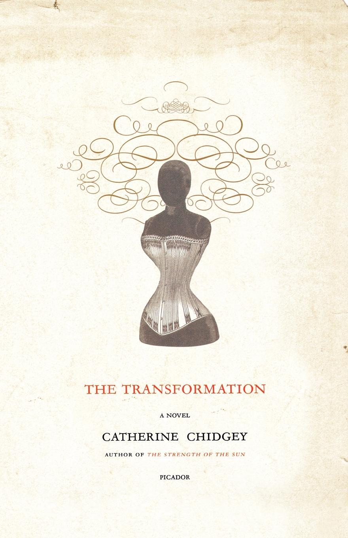 Catherine Chidgey. The Transformation