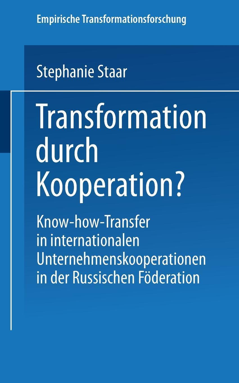Transformation durch Kooperation?. Know-how-Transfer in internationalen Unternehmenskooperationen in der Russischen Foderation