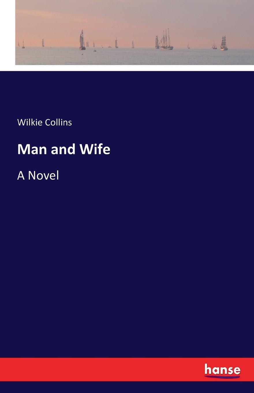 Man and Wife. Wilkie Collins