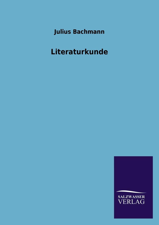 Literaturkunde. Julius Bachmann