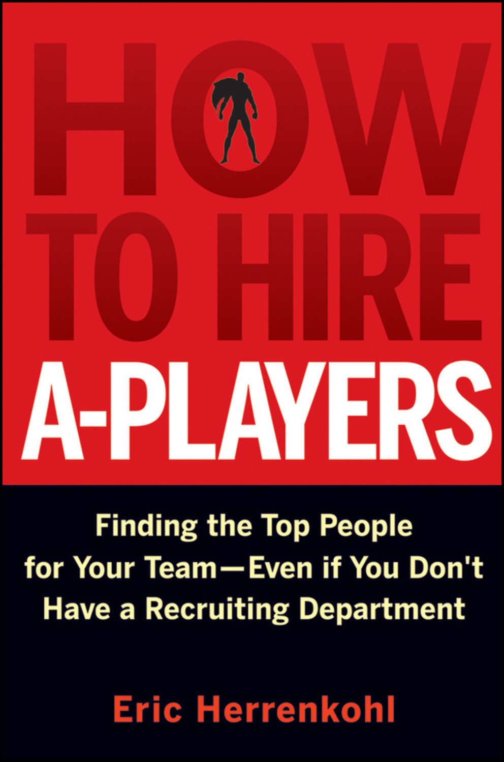 """Цифровая книга """"How to Hire A-Players. Finding the Top People for ..."""