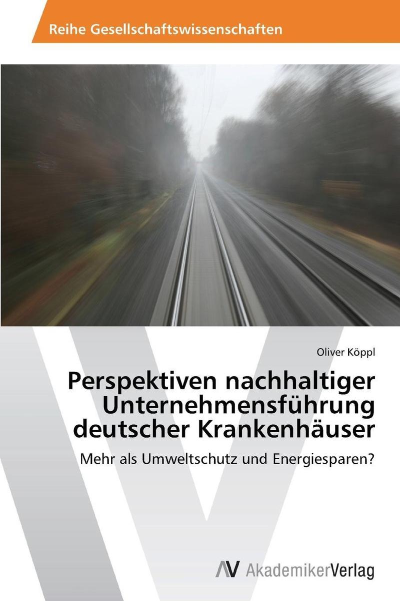 Perspektiven nachhaltiger Unternehmensfuhrung deutscher Krankenhauser #1