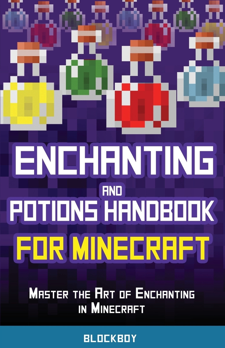 Enchanting and Potions Handbook for Minecraft. Master the Art of Enchanting in Minecraft (Unofficial) #1