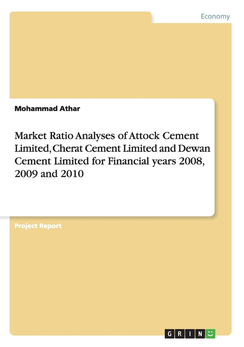 Market Ratio Analyses of Attock Cement Limited, Cherat Cement Limited and Dewan Cement Limited for Financial #1