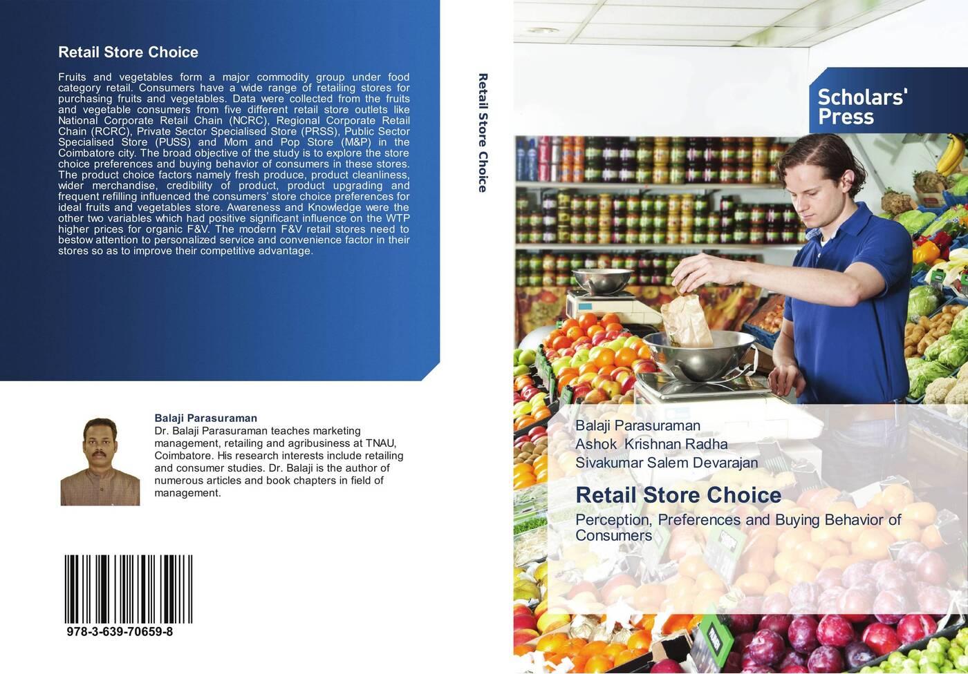 Balaji Parasuraman,Ashok Krishnan Radha and Sivakumar Salem Devarajan Retail Store Choice the store