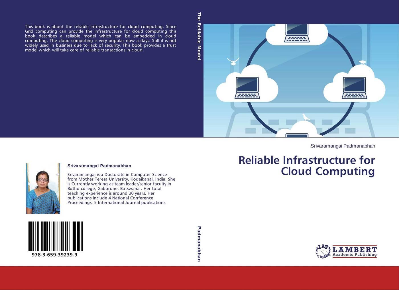 Srivaramangai Padmanabhan Reliable Infrastructure for Cloud Computing
