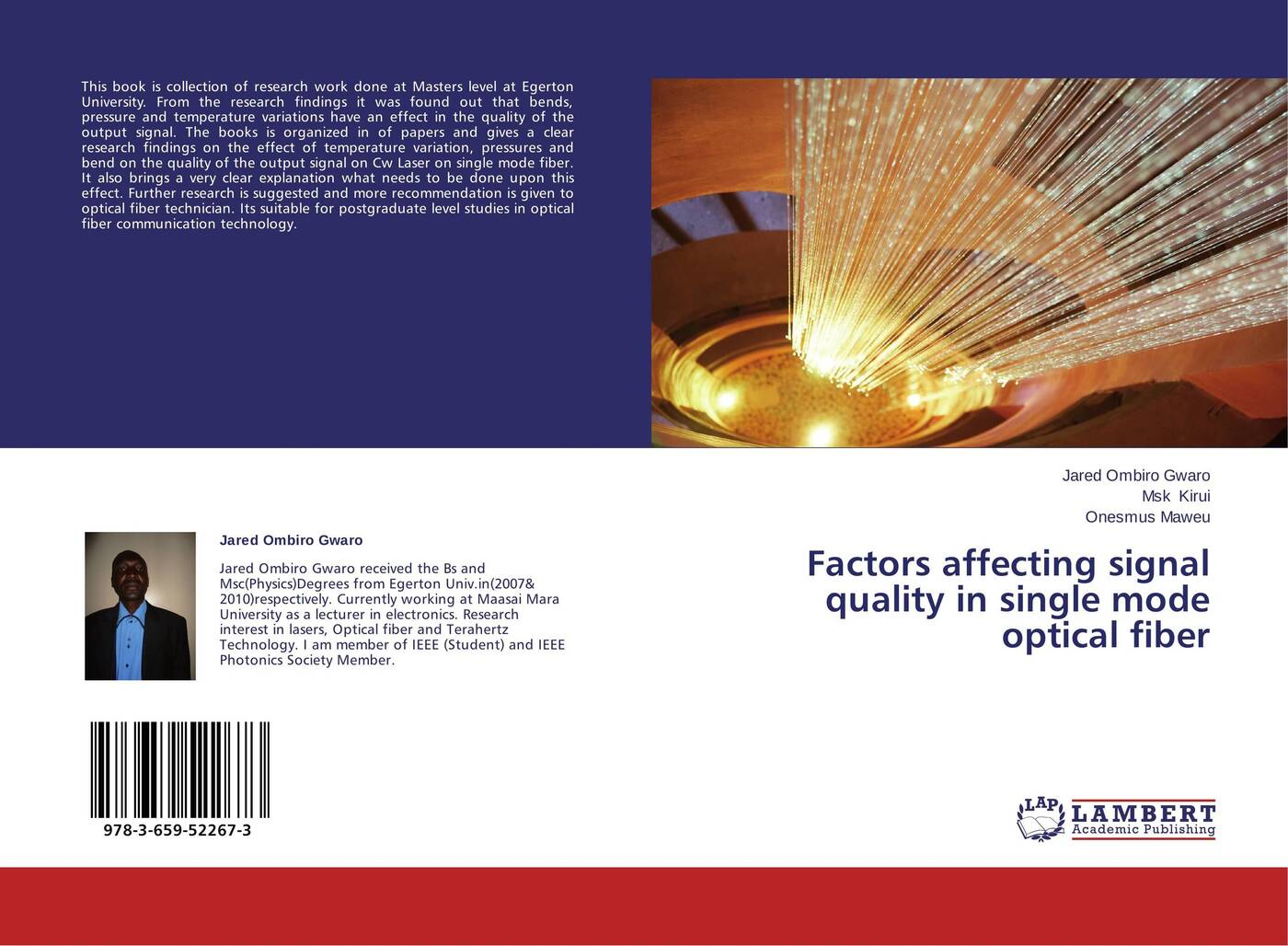 Jared Ombiro Gwaro,Msk Kirui and Onesmus Maweu Factors affecting signal quality in single mode optical fiber studies on the effect of hcg on maturity of channa striatus bloch