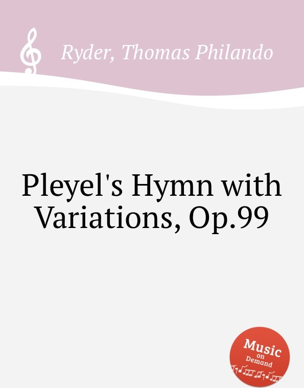 Pleyel's Hymn with Variations, Op.99