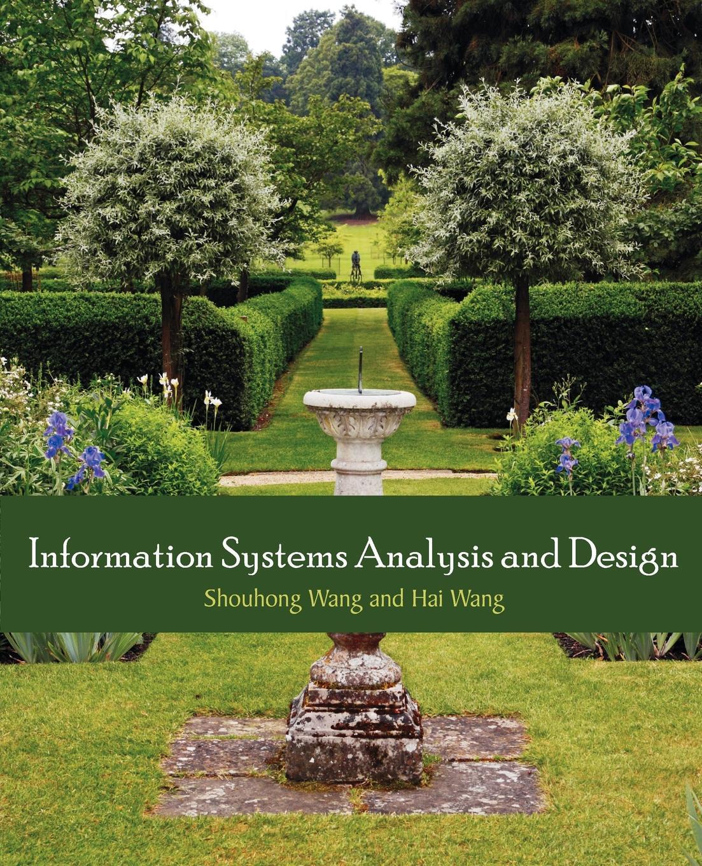 Information Systems Analysis and Design. Shouhong Wang, Hai Wang