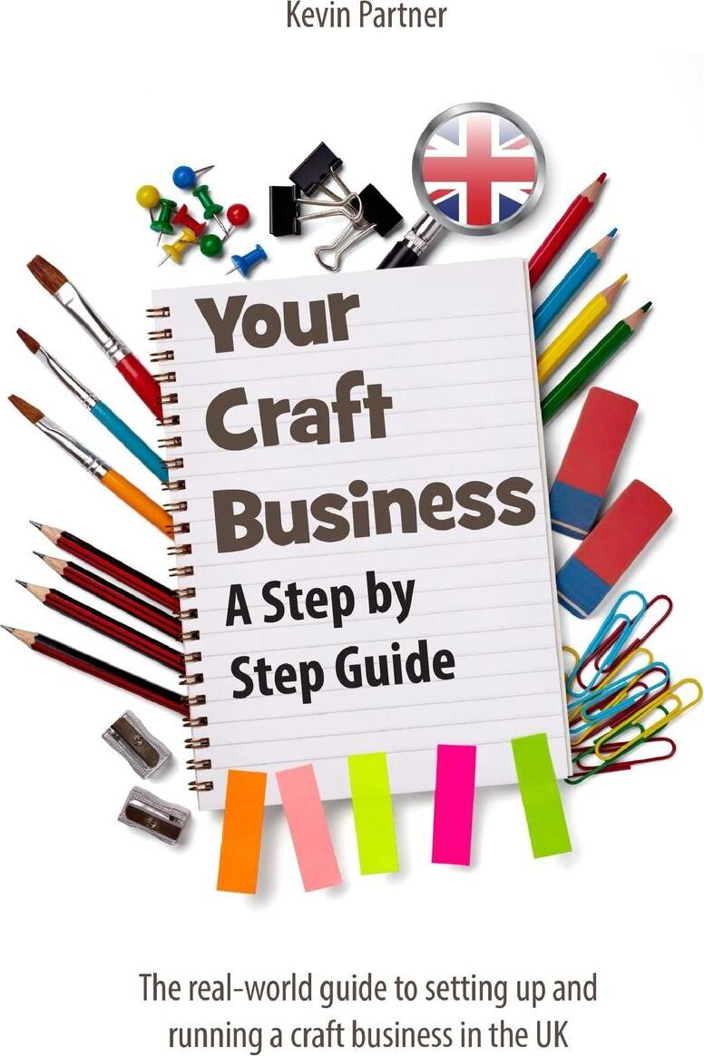 Your Craft Business. A Step-by-Step Guide
