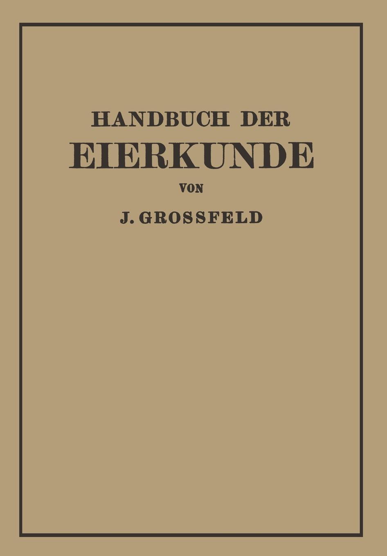 Handbuch der Eierkunde. J. Gro?feld