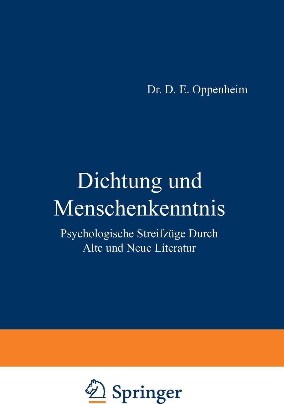 Dichtung und Menschenkenntnis. Psychologische Streifzuge Durch Alte und Neue Literatur. NA Oppenheim