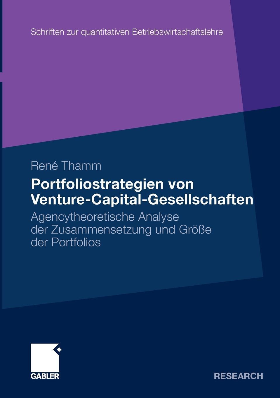 Portfoliostrategien von Venture-Capital-Gesellschaften. Agencytheoretische Analyse der Zusammensetzung und Grosse der Portfolios