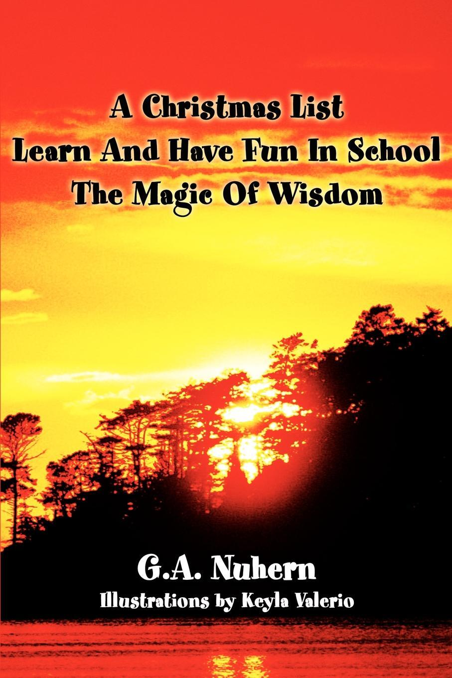 Книга A Christmas List Learn And Have Fun In School and The Magic Of Wisdom. G. a. Nuhern