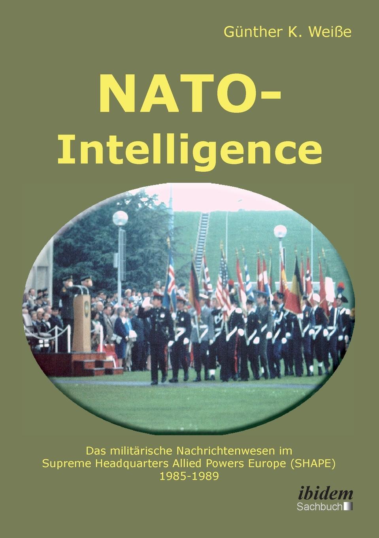 NATO-Intelligence. Das militarische Nachrichtenwesen im Supreme Headquarters Allied Powers Europe (SHAPE). 1985 - 1989